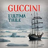 Songtexte von Francesco Guccini - L'ultima Thule