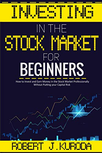 510+OKZSBTL - Investing in the Stock Market for Beginners: How to Invest and Earn Money in the Stock Market Professionally Without Putting your Capital Risk