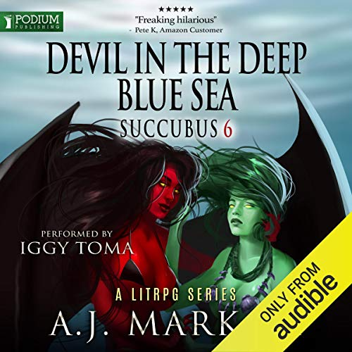 Devil in the Deep Blue Sea (Succubus, Book 6) -  A.J. Markam