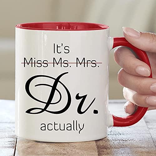 It's Miss Ms Mrs Dr Actually Mug, Dr Mug, Phd Graduation Mug, Doctor Gift, Funny Doctor Mug, Graduation Mug, Phd Gift Phd Mug, Doctorate Mug
