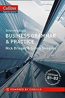 Intermediate Business Grammar & Practice (Collins Business Grammar and Vocabulary)