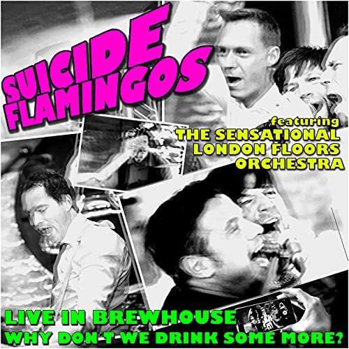 Suicide Flamingos feat. The Sensational London Floors Orchestra