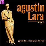 Grandes Compositores: Agustín Lara, Vol.1