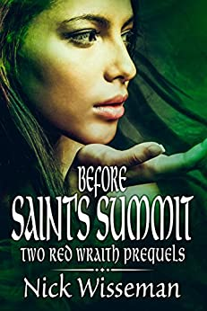 Before Saint's Summit: Two Red Wraith Prequels by [Nick Wisseman]