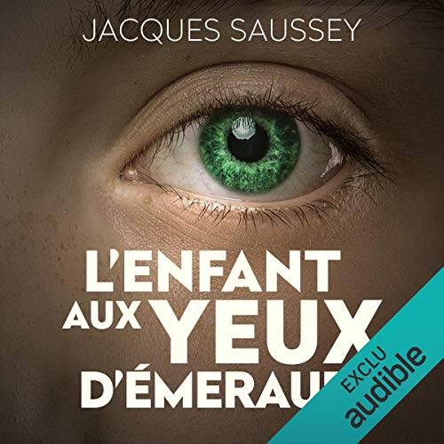 L'enfant aux yeux d'émeraude     Daniel Magne & Lisa Heslin 4              By:                                                                                                                                 Jacques Saussey                               Narrated by:                                                                                                                                 François Tavares                      Length: 8 hrs and 56 mins     1 rating     Overall 5.0