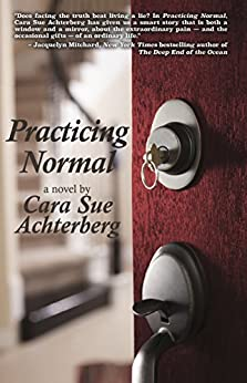 [Cara Sue Achterberg]のPracticing Normal (English Edition)