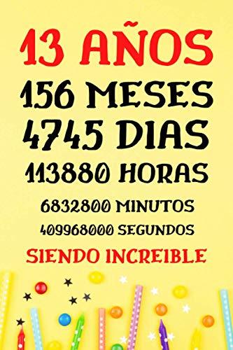 13 AÑOS Siendo Increible: Diario Cuaderno de Notas , Regalos Cumpleaños niñas chico 13 años , Apuntes o Agenda , Regalos Adolescentes Originales Cumpleaños
