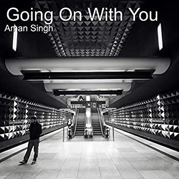 Going on with You