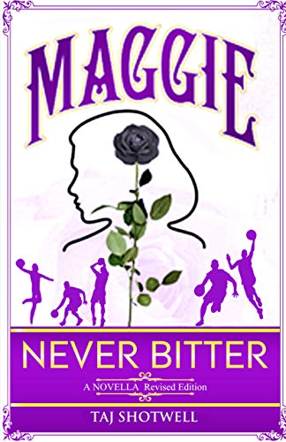 Maggie: Never Bitter by Theresa A James Shotwell ebook deal