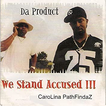 We Stand Accused !!!