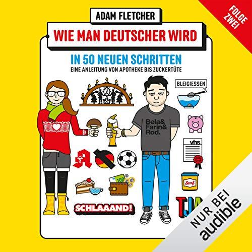 Wie man Deutscher wird in 50 neuen Schritten - Eine Anleitung von Apotheke bis Zuckertüte Titelbild