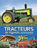 Tracteurs de légende - Découvrez les modèles mythiques en 650 photos