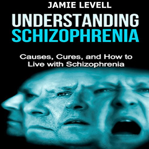 Understanding Schizophrenia audiobook cover art