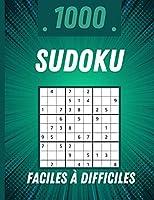 1000 Sudoku Faciles à Difficiles: 1000 grilles de sudoku faciles à difficiles avec solutions