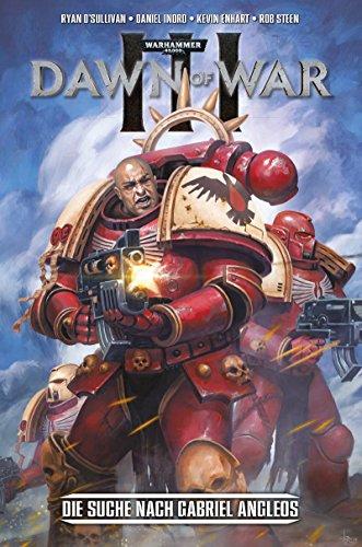 Warhammer 40.000: Dawn of War III: Bd. 1: Die Suche nach Gabriel Angelos