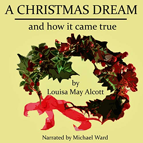 A Christmas Dream: And How It Came True  audiobook cover art
