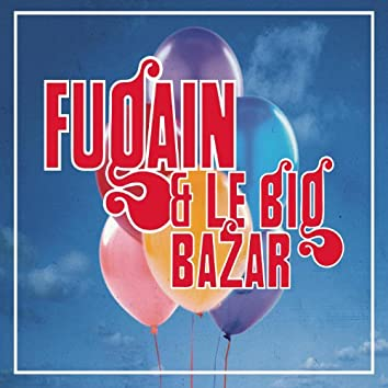 Michel Fugain, les Années Big Bazar