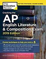 Cracking the AP English Literature & Composition Exam, 2019 Edition: Practice Tests & Proven Techniques to Help You Score a 5 (College Test Preparation)