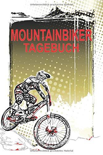 Mountainbiker Tagebuch: Dokumentiere deine Mountainbike oder Downhill Touren und Ausflüge; Verbessere deine Fitness und Ausdauer; 6x9 Format