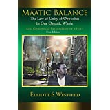 Ma'atic Balance: The Law of Unity of Opposites in One Organic Whole (English Edition)