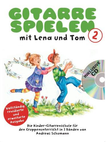 Gitarre Spielen mit Lena und Tom 2 -CD-Edition-: Noten, CD für Gitarre: Die Kinder-Gitarrenschule für den Gruppenunterricht in 3 Bänden