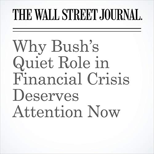 Why Bush's Quiet Role in Financial Crisis Deserves Attention Now audiobook cover art