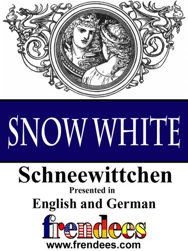 Snow White Schneewittchen Presented by Frendees Dual Language English/German [Translated] (English Edition)