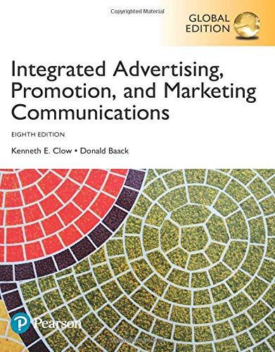 Compare Textbook Prices for Integrated Advertising, Promotion and Marketing Communications, Global Edition 8th edition Edition ISBN 9781292222691 by Clow & Baack