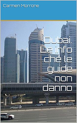 Dubai. Le info che le guide non danno