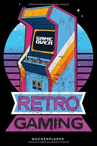 Wochenplaner retro Gaming, Retro Gamer Automat im washed worn look, 70er 80er 90er Jahre: 120 Seiten, Gaming vintage Automat, Geschenk für Vater, Mutter, Eltern, Gamer, Retrogamer, Videospiele