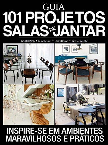 Guia 101 Projetos para Salas de Jantar Ed.01 (Portuguese Edition)