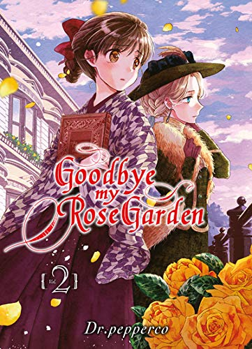 Goodbye my Rose Garden Edition simple Tome 2