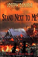 STAND NEXT TO ME 152151268X Book Cover
