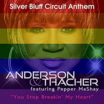 You Stop Breakin' My Heart (Silver Bluff Circuit Anthem)