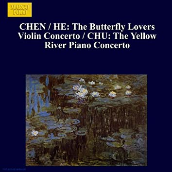 CHEN / HE: The Butterfly Lovers Violin Concerto / CHU: The Yellow River Piano Concerto