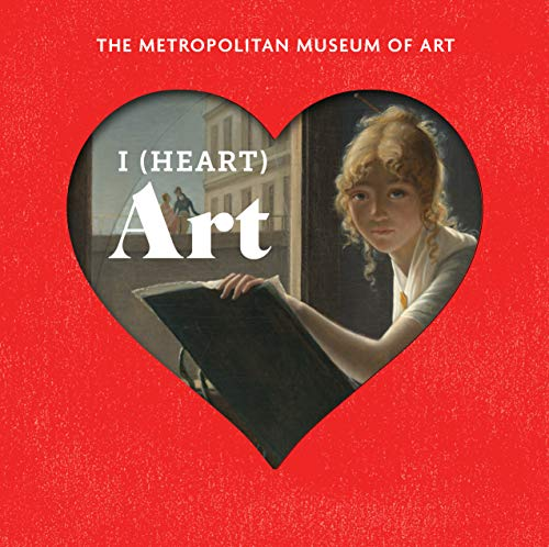 I (Heart) Art: Work We Love from The Metropolitan Museum of Art (English Edition)