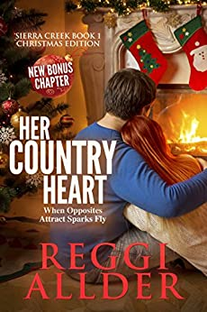 Her Country Heart Christmas Edition (Sierra Creek Series Book 1) by [Reggi Allder]