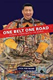 One Belt One Road: Chinese Power Meets the World (Harvard East Asian Monographs)