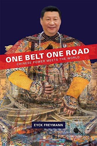 Compare Textbook Prices for One Belt One Road: Chinese Power Meets the World Harvard East Asian Monographs  ISBN 9780674247963 by Freymann, Eyck