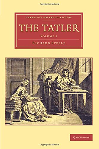 Compare Textbook Prices for The Tatler Cambridge Library Collection - Literary Studies Volume 1  ISBN 9781108078252 by Steele, Richard