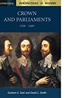 Crown and Parliaments, 1558-1689 (Cambridge Perspectives in History) by Graham E. Seel David L. Smith(2001-08-20)