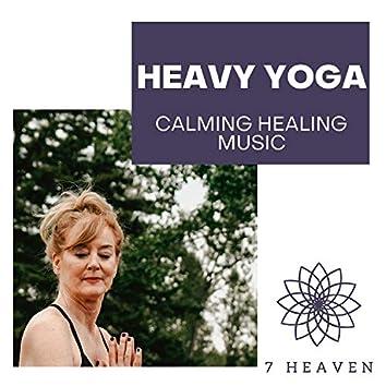 Heavy Yoga - Calming Healing Music