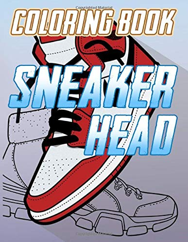 Sneaker Head Coloring Book: Sneaker Head Coloring Books For Kid And Adult (Workbook And Activity Books)
