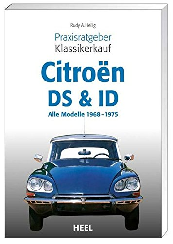 Praxisratgeber Klassikerkauf: Citroën DS & ID. Alle Modelle 1968-1975