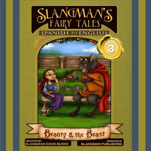 Slangman's Fairy Tales: Spanish to English, Level 3 - Beauty and the Beast audiobook cover art