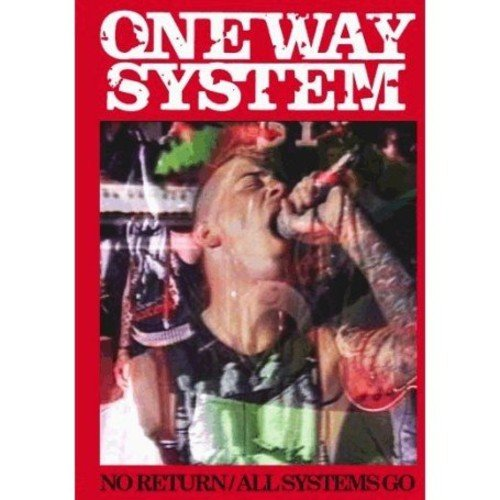 One Way System - No Return / All Systems Go