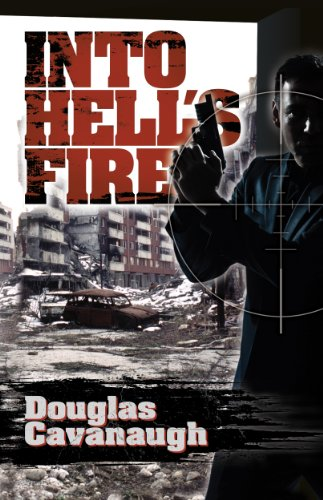 Front cover for the book Into Hell's Fire: A Deadly Game Played In The World's Most Dangeous City - Sarajevo by Douglas Cavanaugh