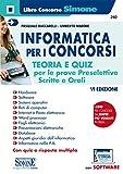 informatica per i concorsi. teoria e quiz per le prove preselettive, scritte e orali. con software di simulazione