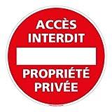 Panneau - Accès Interdit Propriété Privée - Plastique rigide PVC 1,5 mm - Diamètre 280 mm - Protection Anti-UV