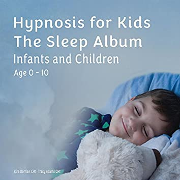Hypnosis for Kids: The Sleep Album Infants and Children (Age 0-10)